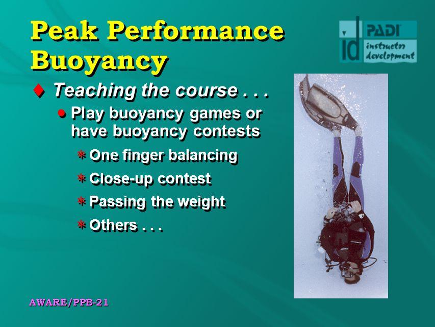 AWARE/PPB-21 Peak Performance Buoyancy Teaching the course...