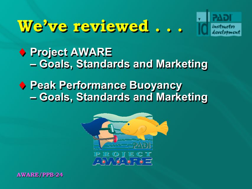 AWARE/PPB-24 Weve reviewed...