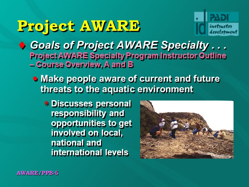 AWARE/PPB-5 Project AWARE Goals of Project AWARE Specialty...