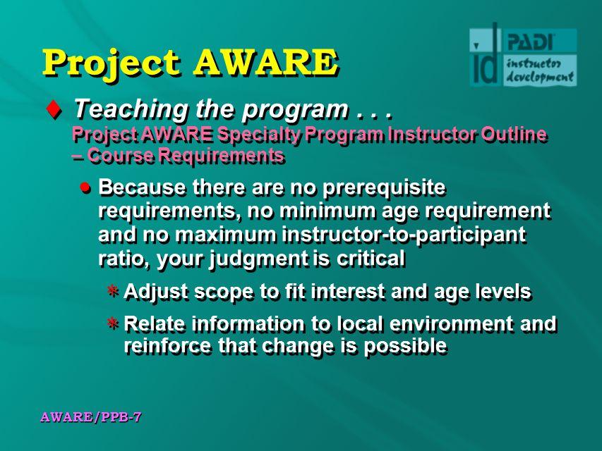 AWARE/PPB-7 Project AWARE Teaching the program...