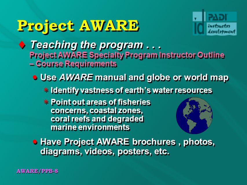 AWARE/PPB-8 Project AWARE Teaching the program...