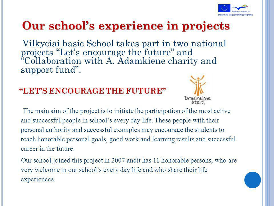 Our schools experience in projects Vilkyciai basic School takes part in two national projects Lets encourage the future and Collaboration with A.