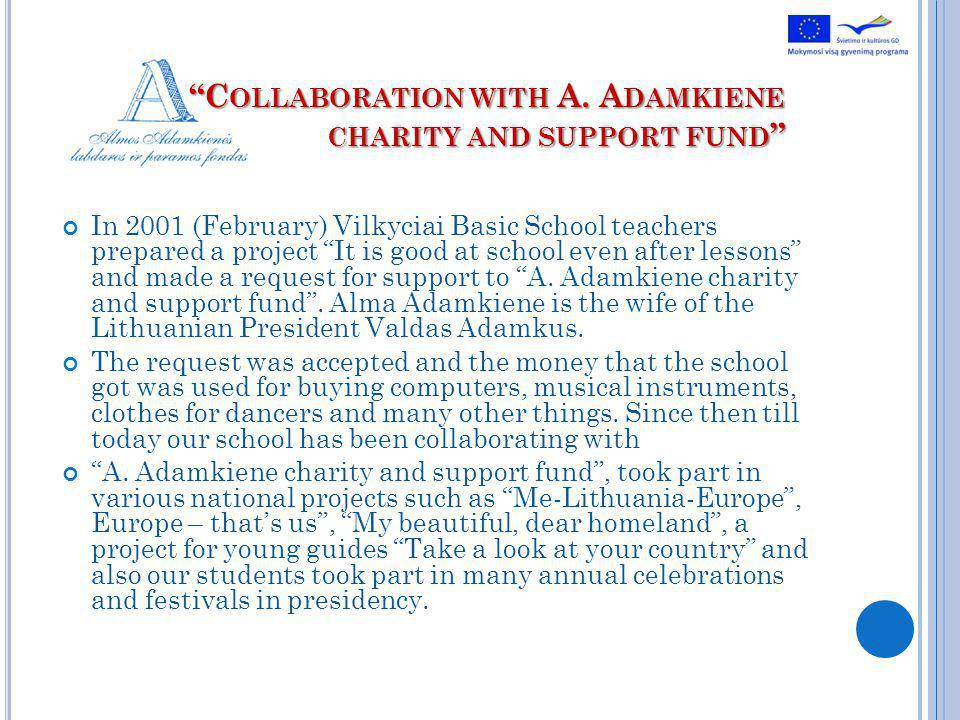 C OLLABORATION WITH A.A DAMKIENE CHARITY AND SUPPORT FUND C OLLABORATION WITH A.