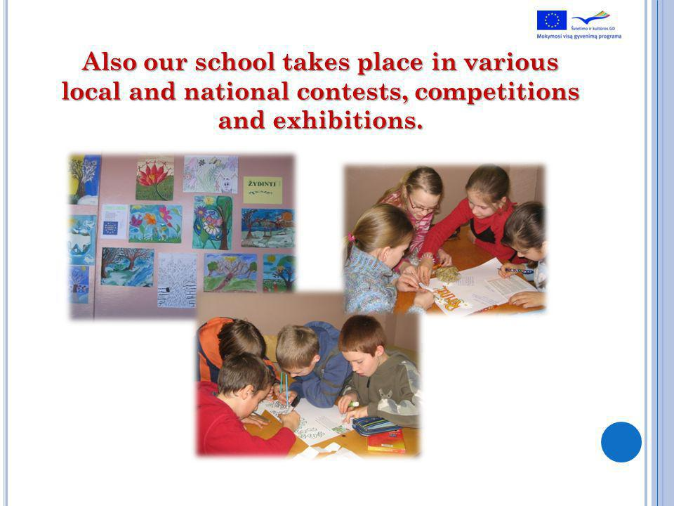 Also our school takes place in various local and national contests, competitions and exhibitions.
