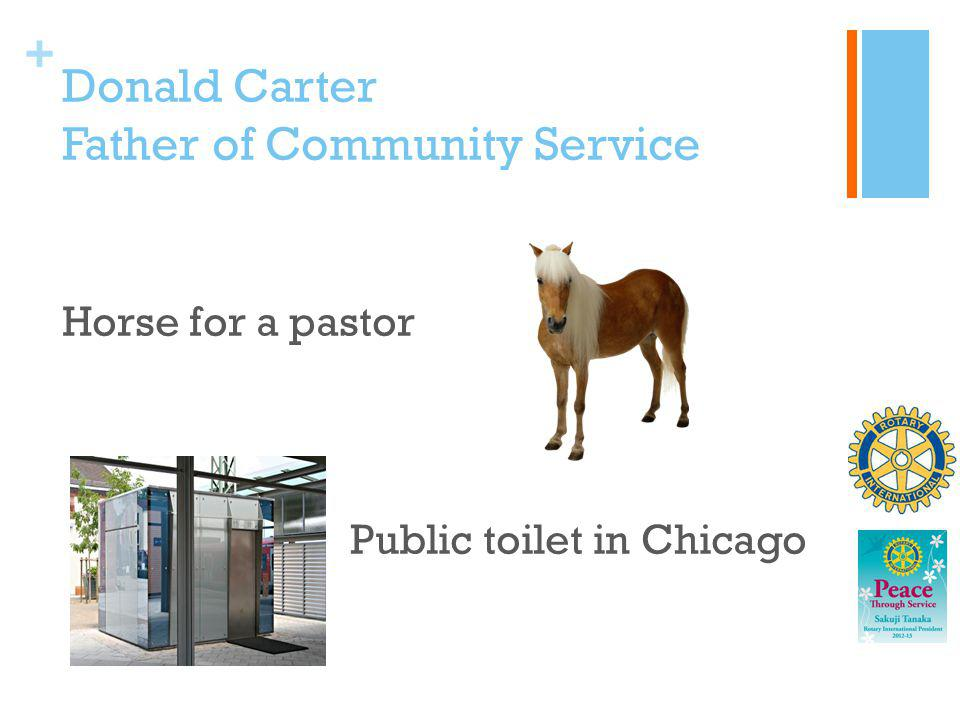 + Donald Carter Father of Community Service Horse for a pastor Public toilet in Chicago
