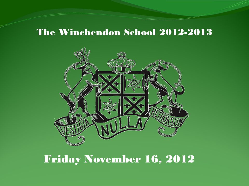 The Winchendon School 2012-2013 Friday November 16, 2012