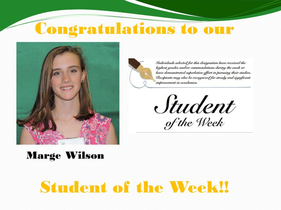 Congratulations to our Student of the Week!! Marge Wilson