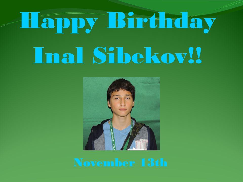 Happy Birthday Inal Sibekov!! November 13th