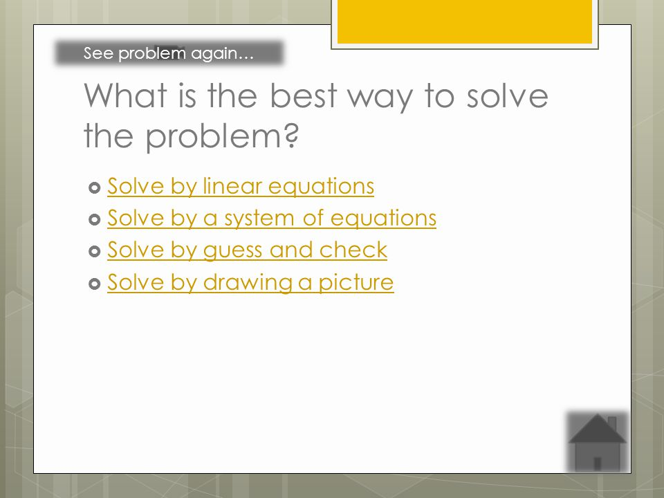 What is the best way to solve the problem.