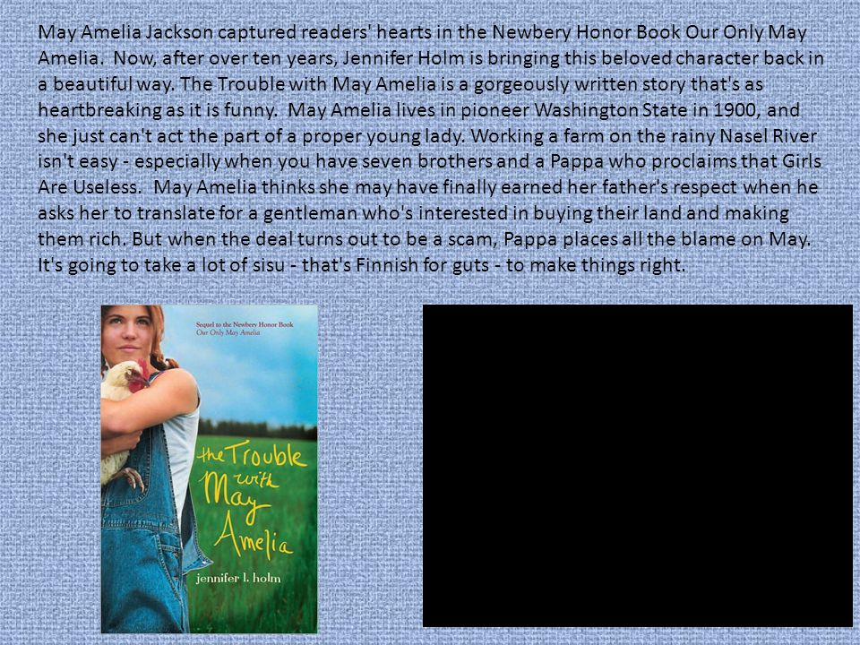 May Amelia Jackson captured readers hearts in the Newbery Honor Book Our Only May Amelia.