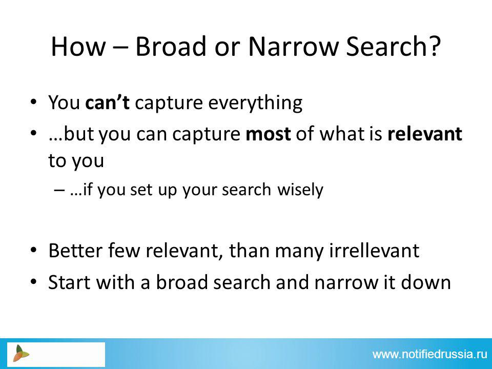 How – Broad or Narrow Search.