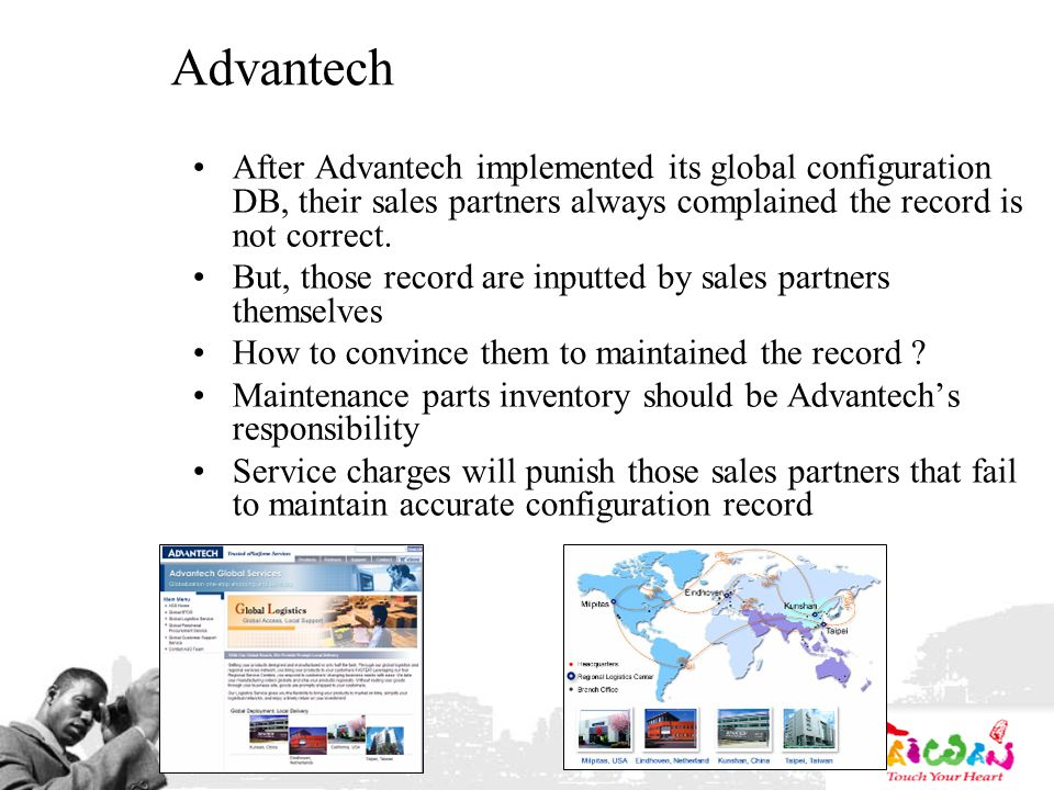 Advantech After Advantech implemented its global configuration DB, their sales partners always complained the record is not correct.