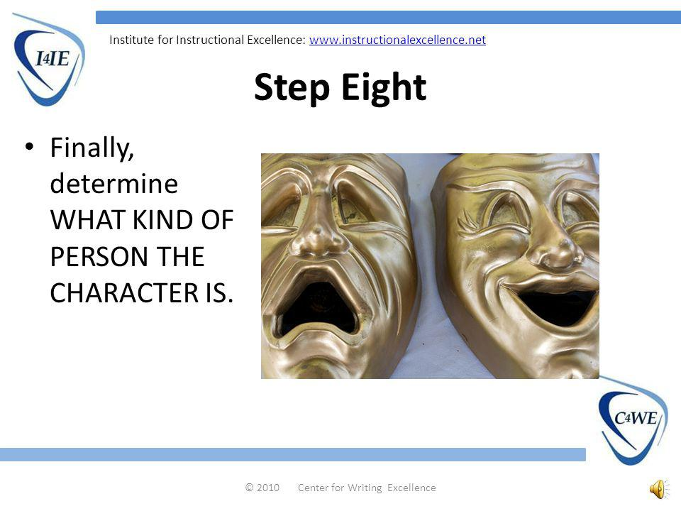 Institute for Instructional Excellence:   Step Seven WHERE DOES THE CHARACTER LIVE.