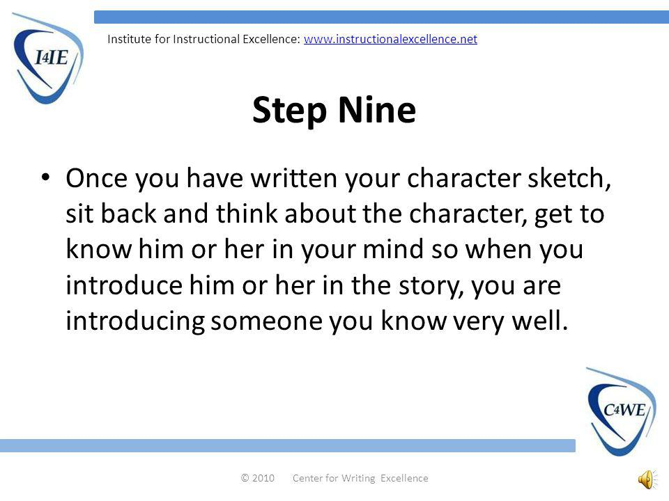 Institute for Instructional Excellence:   Step Eight Finally, determine WHAT KIND OF PERSON THE CHARACTER IS.