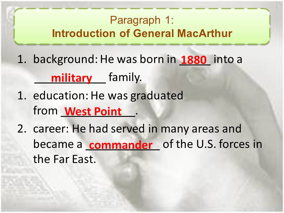 ___ 1.MacArthur was an outstanding student at West Point.