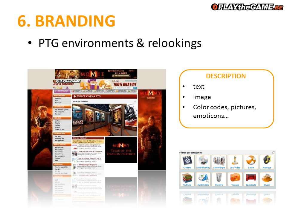DESCRIPTION text Image Color codes, pictures, emoticons… PTG environments & relookings