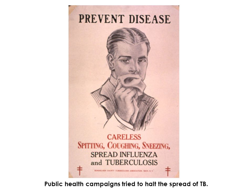 Public health campaigns tried to halt the spread of TB.