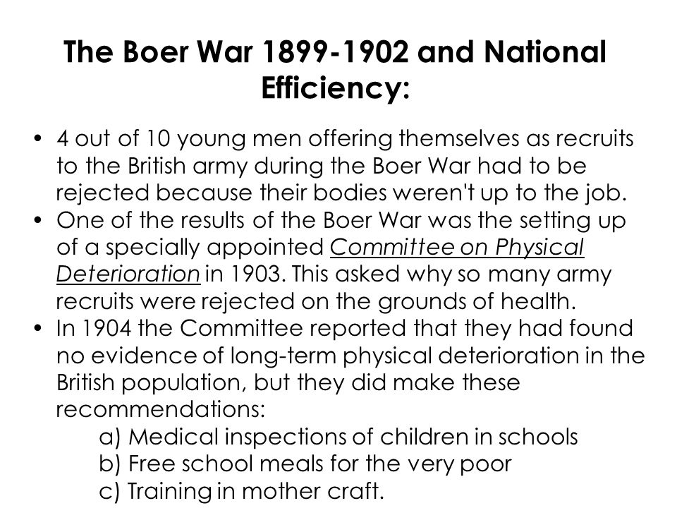 4 out of 10 young men offering themselves as recruits to the British army during the Boer War had to be rejected because their bodies weren t up to the job.