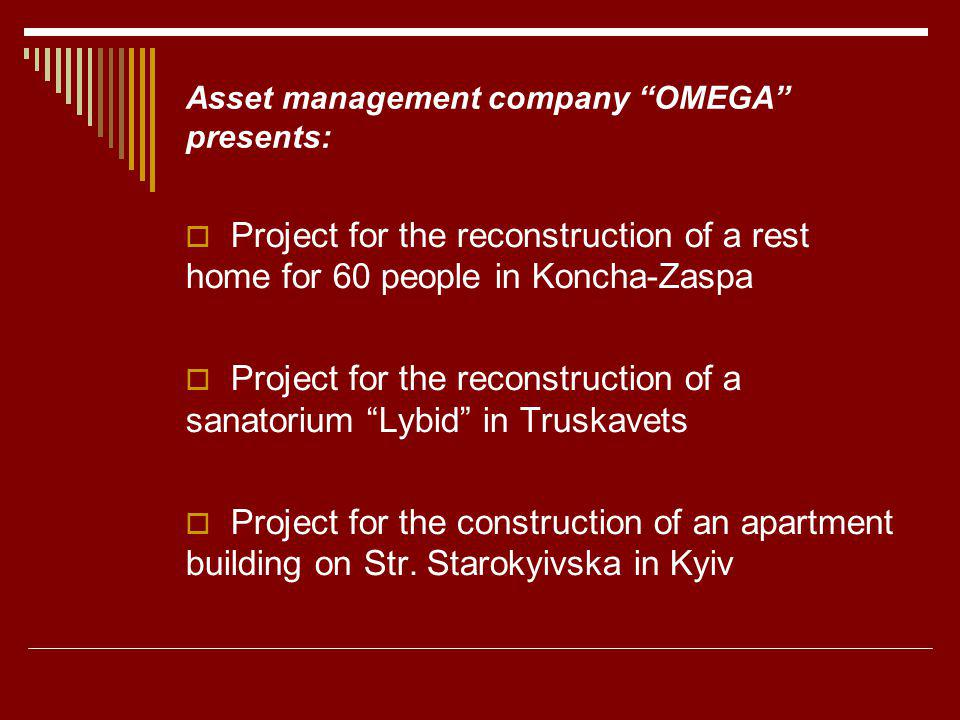 Asset management company OMEGA presents: Project for the reconstruction of a rest home for 60 people in Koncha-Zaspa Project for the reconstruction of a sanatorium Lybid in Truskavets Project for the construction of an apartment building on Str.
