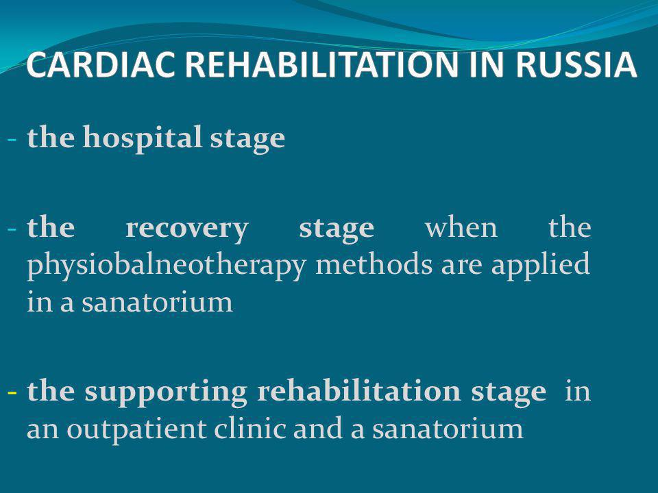 - the hospital stage - the recovery stage when the physiobalneotherapy methods are applied in a sanatorium - the supporting rehabilitation stage in an