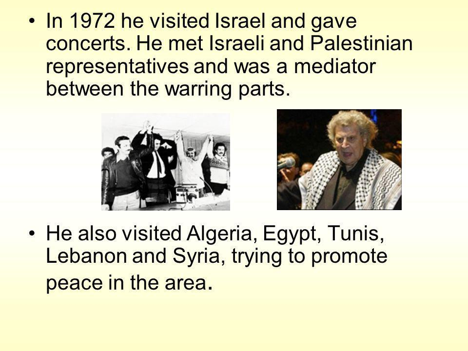 In 1972 he visited Israel and gave concerts.