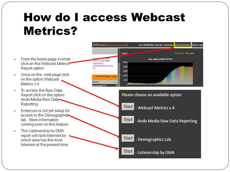 How do I access Webcast Metrics.