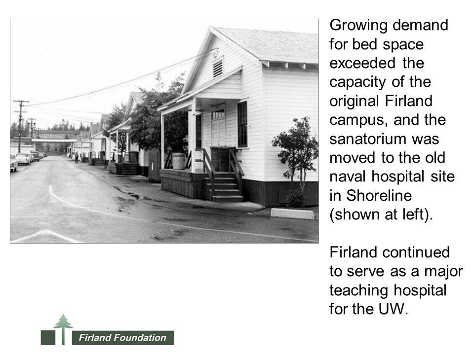 Growing demand for bed space exceeded the capacity of the original Firland campus, and the sanatorium was moved to the old naval hospital site in Shoreline (shown at left).