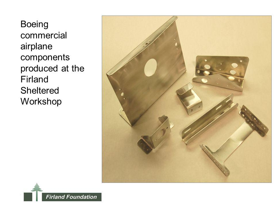 Boeing commercial airplane components produced at the Firland Sheltered Workshop