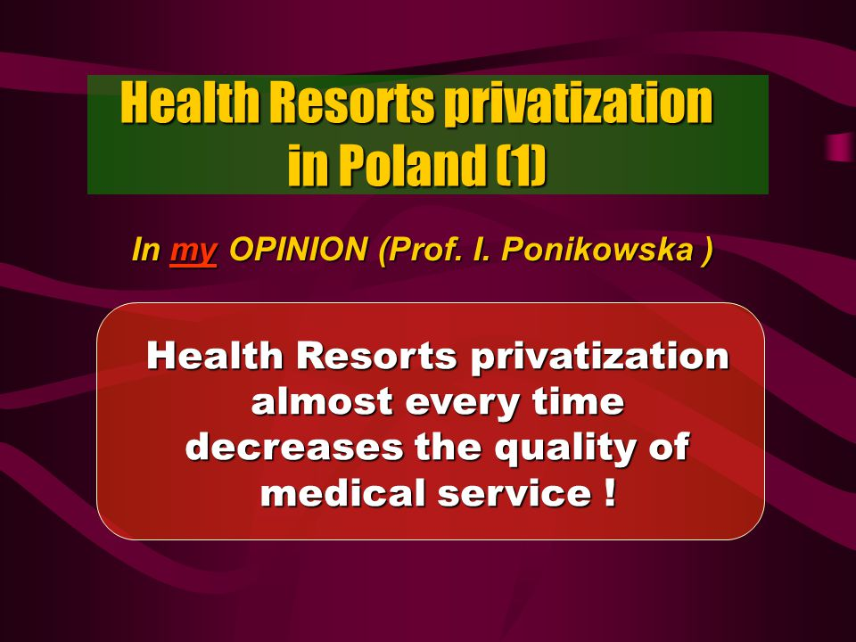Health Resorts privatization in Poland (1) In my OPINION (Prof.