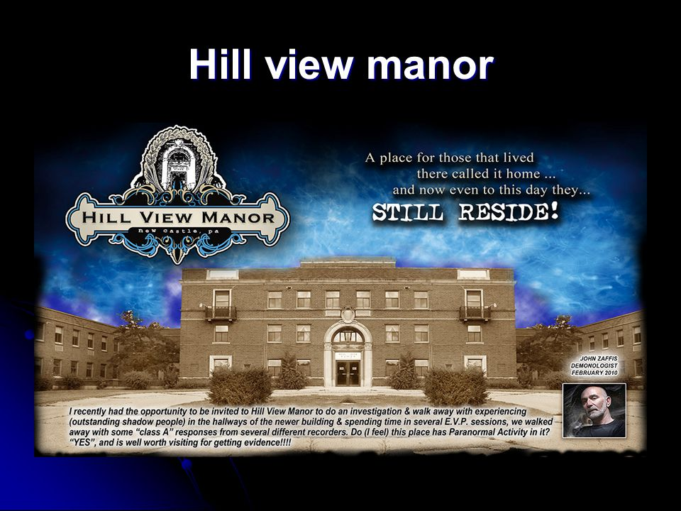 Hill View Manor closed in 2005.