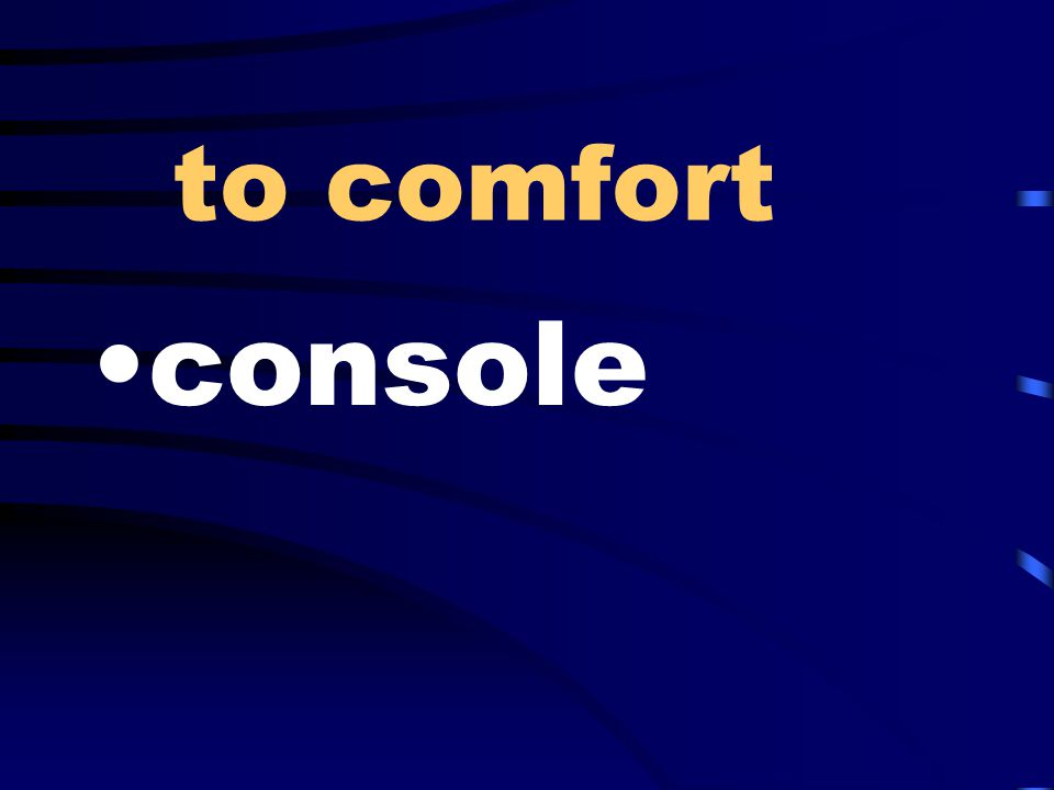 to comfort console