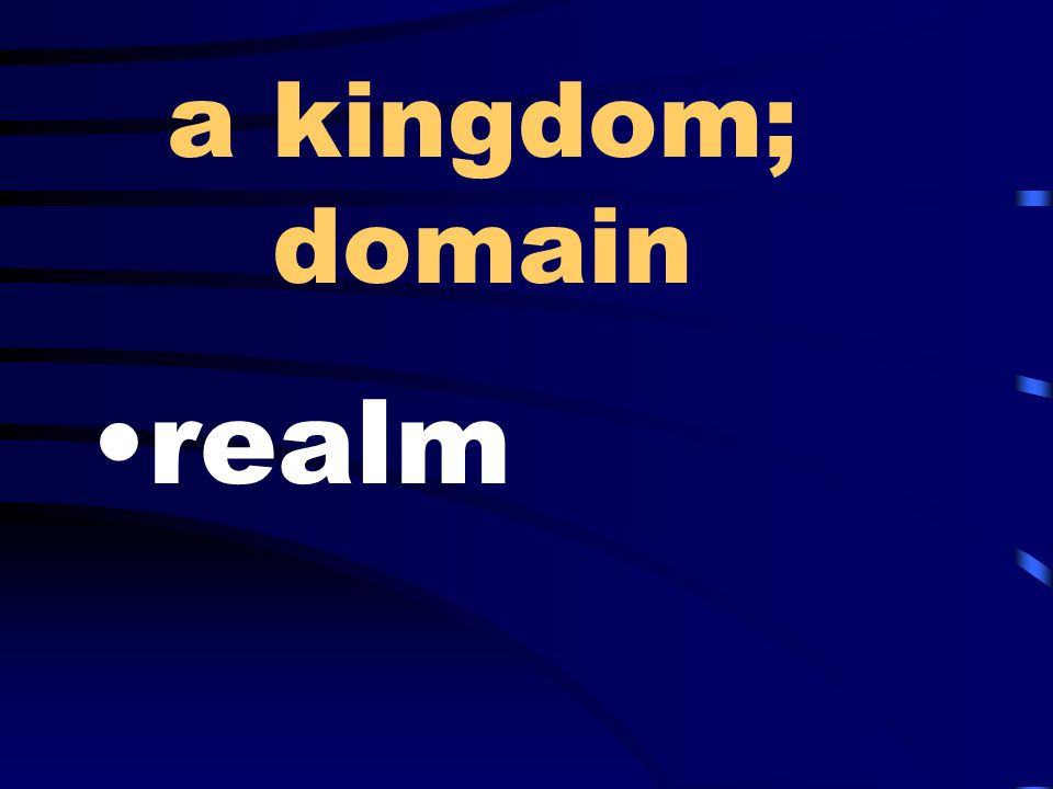 a kingdom; domain realm