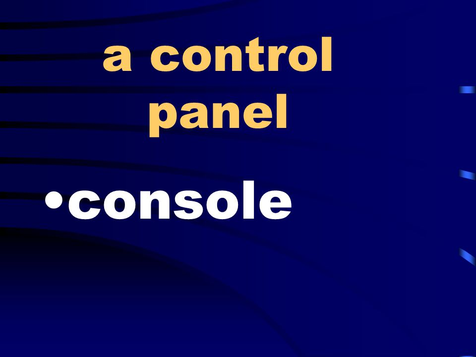 a control panel console