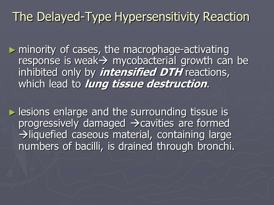 The Delayed-Type Hypersensitivity Reaction minority of cases, the macrophage-activating response is weak mycobacterial growth can be inhibited only by