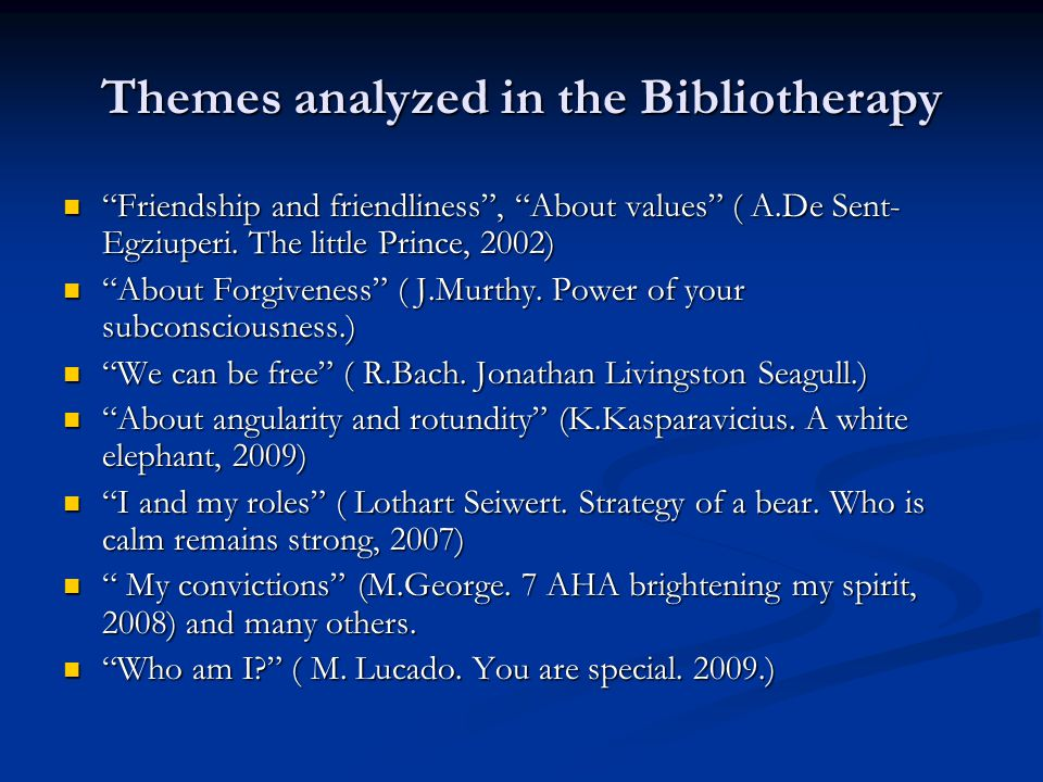 Themes analyzed in the Bibliotherapy Friendship and friendliness, About values ( A.De Sent- Egziuperi.