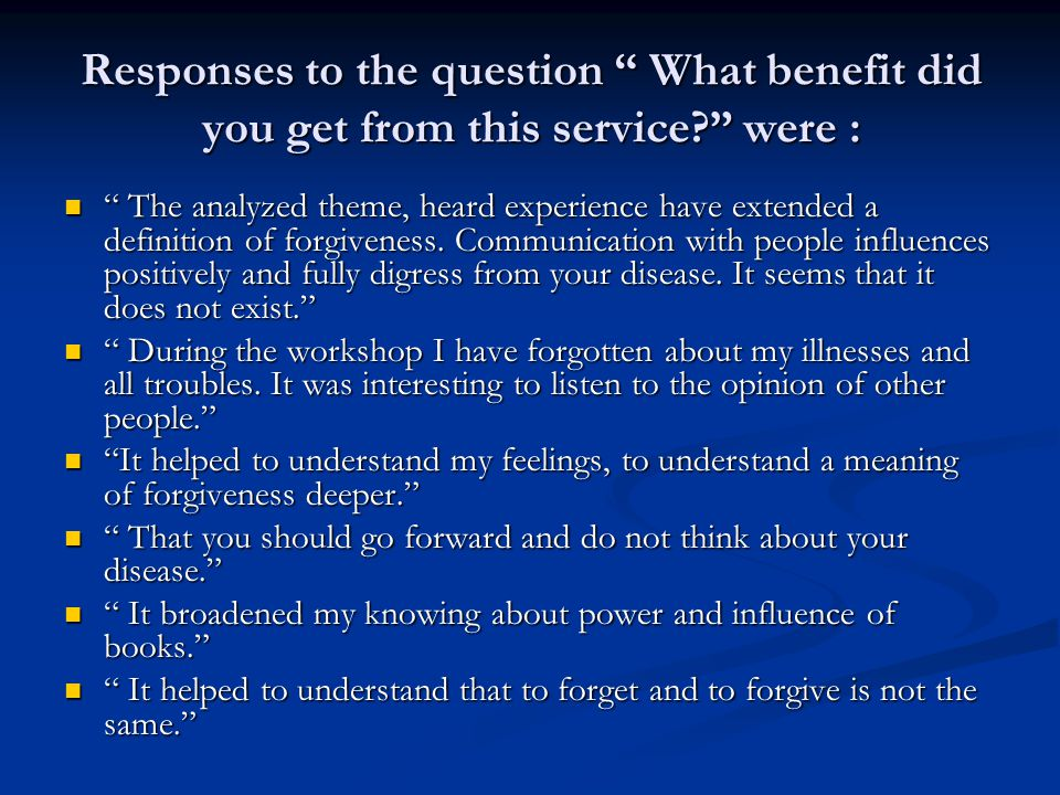Responses to the question What benefit did you get from this service.
