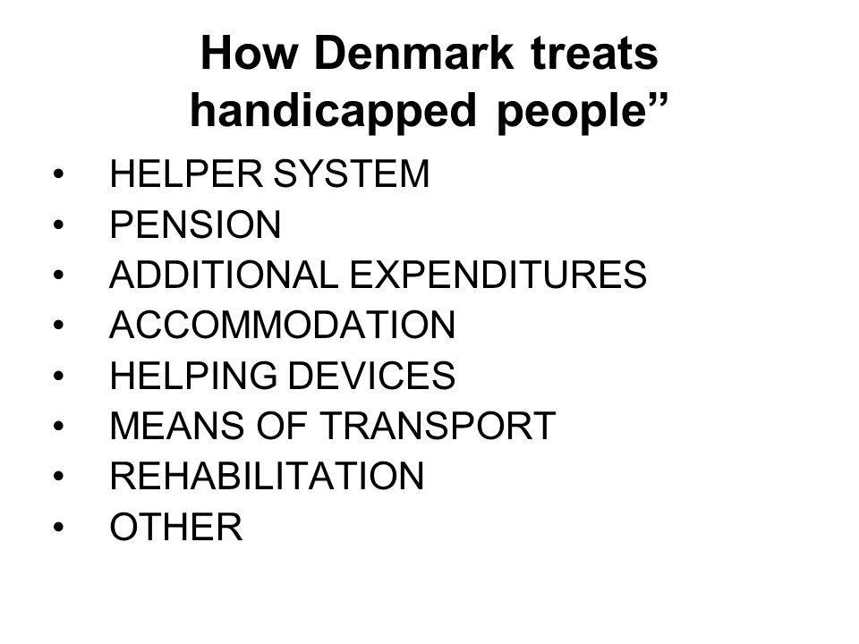HELPER SYSTEM PENSION ADDITIONAL EXPENDITURES ACCOMMODATION HELPING DEVICES MEANS OF TRANSPORT REHABILITATION OTHER
