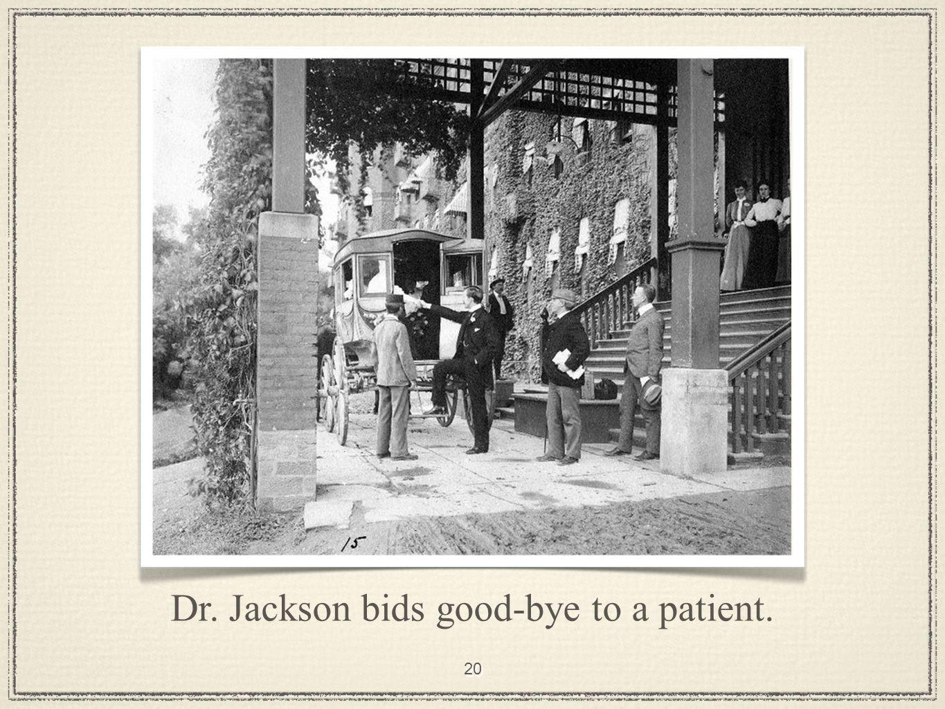 20 Dr. Jackson bids good-bye to a patient.