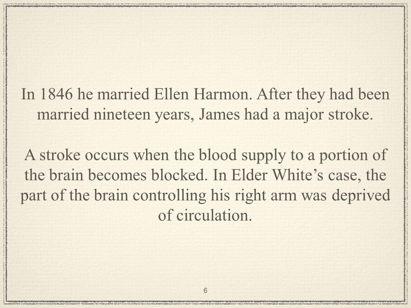 6 In 1846 he married Ellen Harmon.