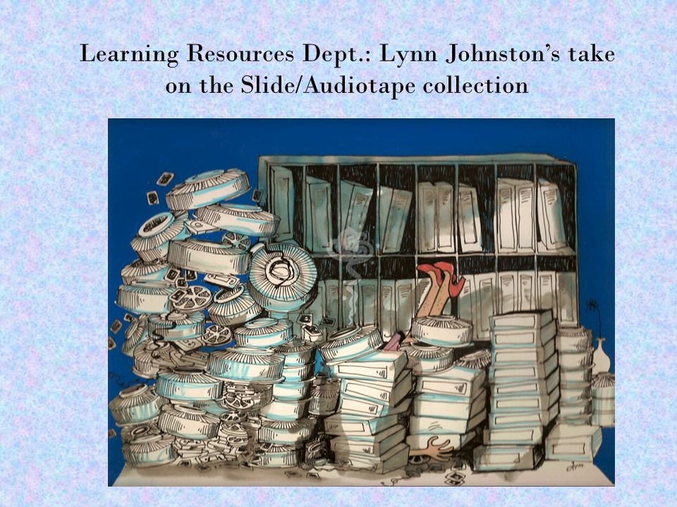 Learning Resources Dept.: Lynn Johnstons take on the Slide/Audiotape collection
