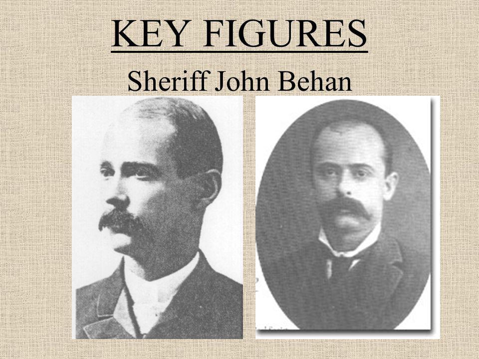 KEY FIGURES Sheriff John Behan