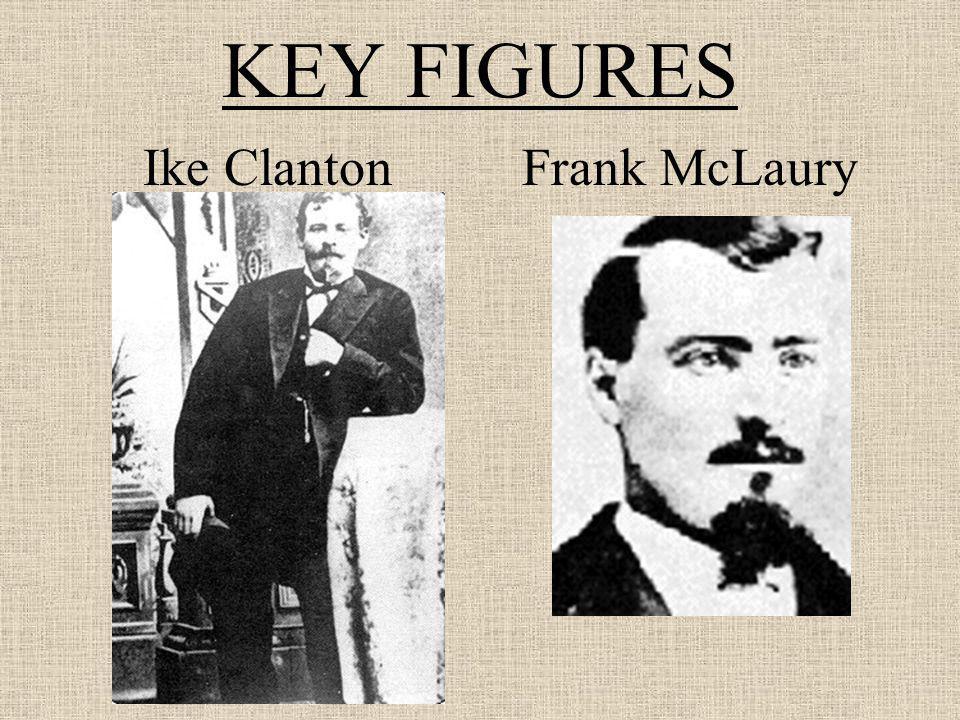 KEY FIGURES Ike ClantonFrank McLaury
