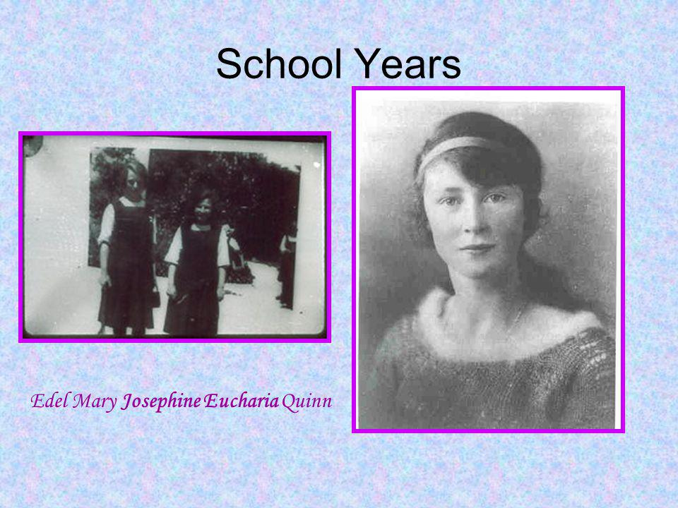 School Years Edel Mary Josephine Eucharia Quinn