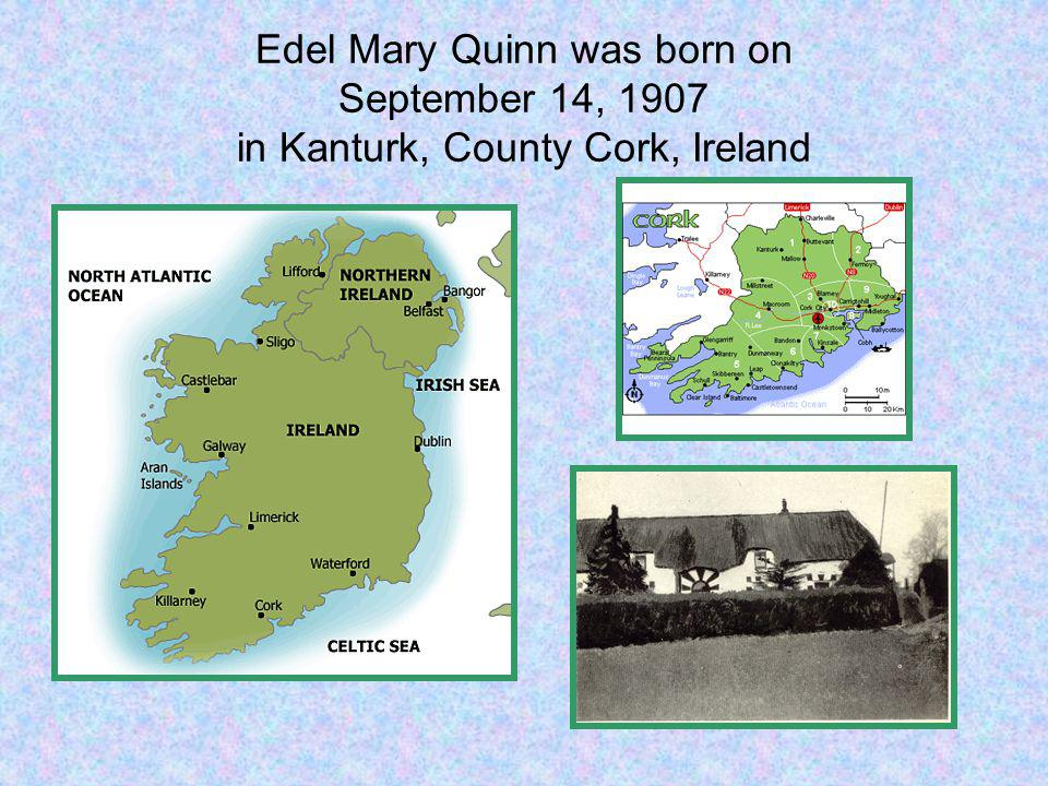 Edel Mary Quinn was born on September 14, 1907 in Kanturk, County Cork, Ireland