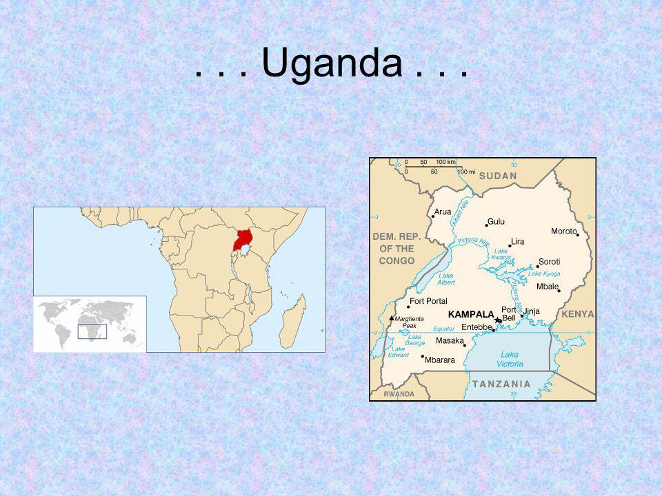 ... Uganda...