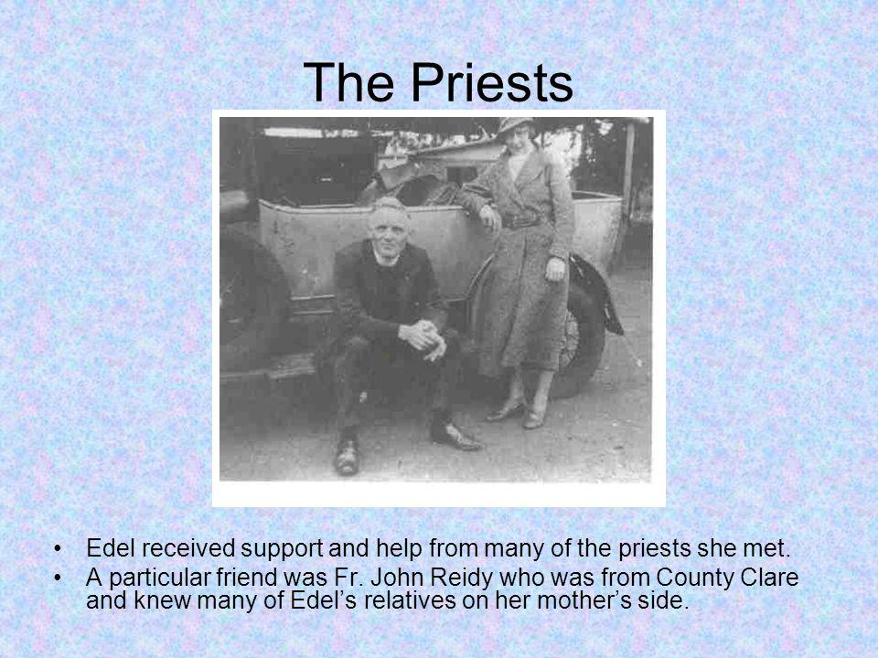 The Priests Edel received support and help from many of the priests she met.