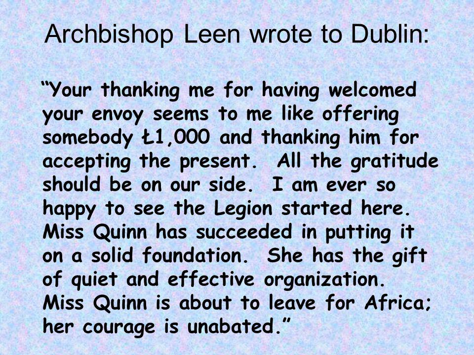 Archbishop Leen wrote to Dublin: Your thanking me for having welcomed your envoy seems to me like offering somebody Ł1,000 and thanking him for accepting the present.