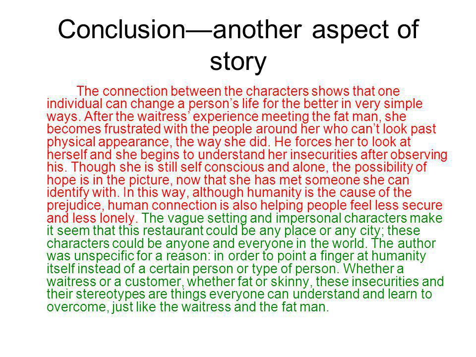 Conclusionanother aspect of story The connection between the characters shows that one individual can change a persons life for the better in very sim
