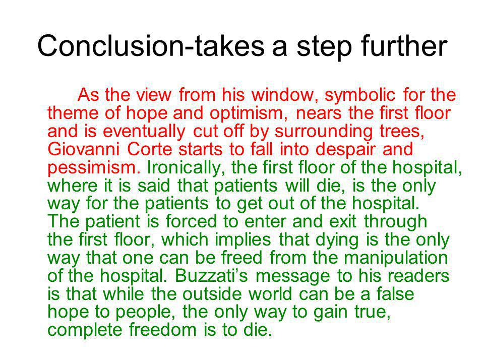 Conclusion-takes a step further As the view from his window, symbolic for the theme of hope and optimism, nears the first floor and is eventually cut