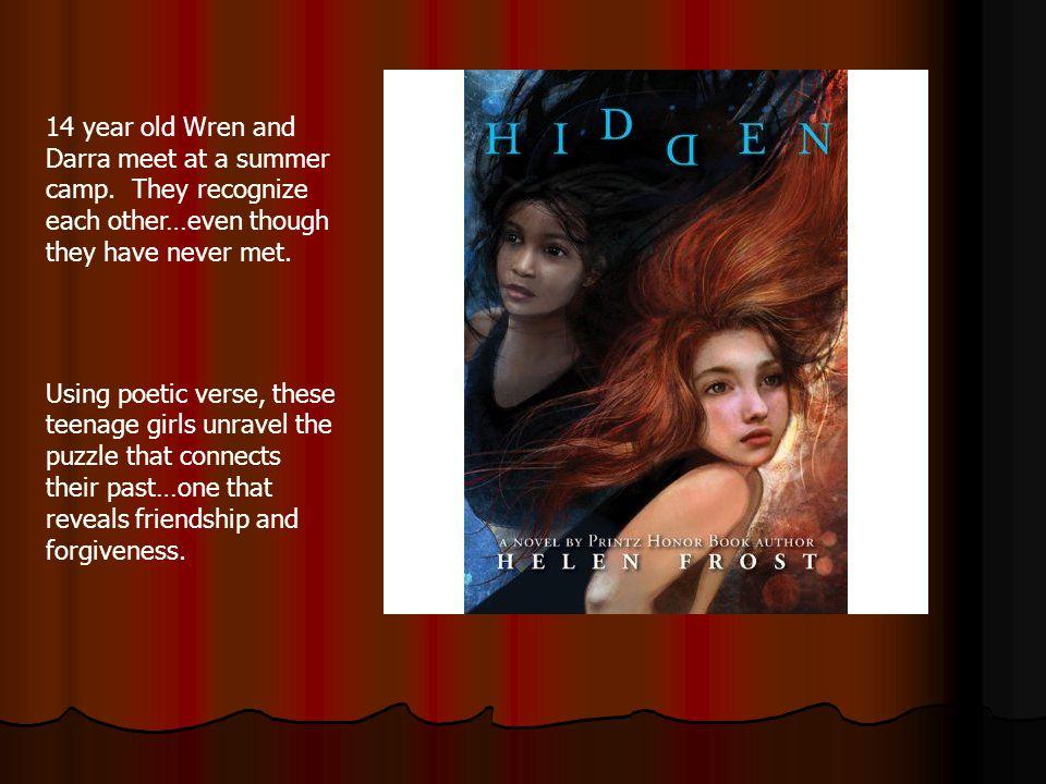 14 year old Wren and Darra meet at a summer camp.